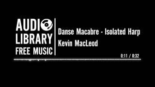 Danse Macabre - Isolated Harp (Camille Saint-Saëns) - Kevin MacLeod