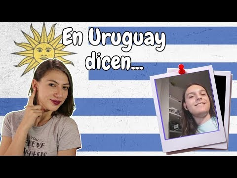 Uruguayan and Colombian Spanish: Everyday Words and Slang.