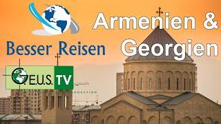 Besser Reisen - Armenien & Georgien