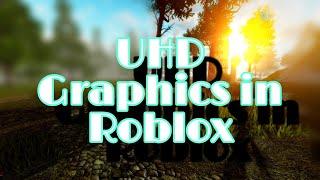 Die hösten Graphics in roblox