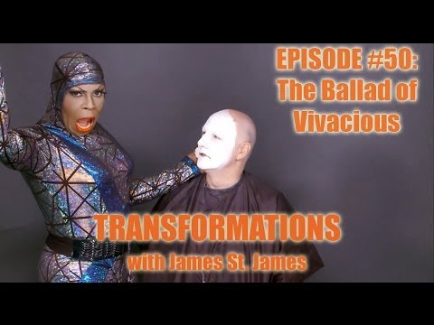 James St. James and Vivacious: Transformations