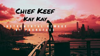 Chief Keef - Kay Kay (Instrumental) [Remake by Phunkface] | FREE DOWNLOAD