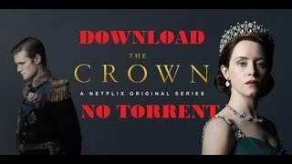 THE CROWN| DOWNLOAD SEASON 1 and SEASON 2| WITHOUT UTORRENT
