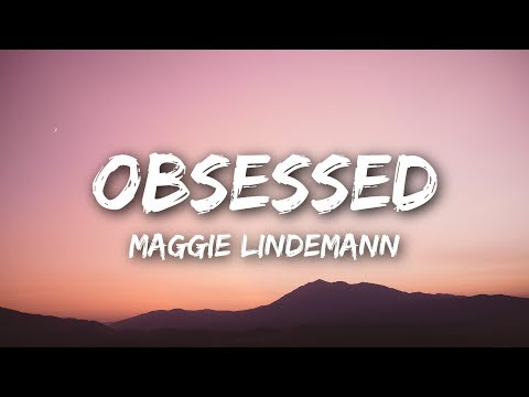 Maggie Lindemann - Obsessed (Lyrics / Lyrics Video)