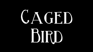 Caged Bird - Maya Angelou