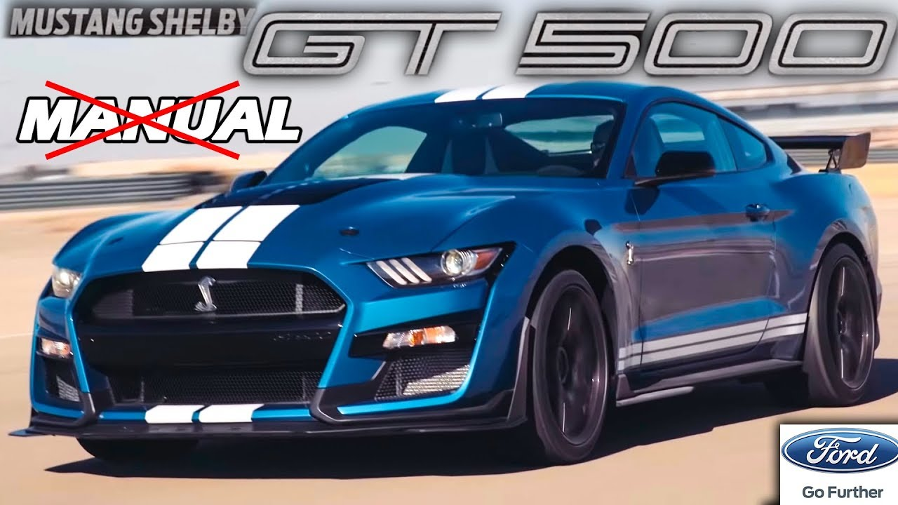 Ford explains why the 2020 shelby gt500 is automatic dct only