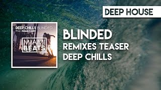 Deep Chills - Blinded ( & Remixes Teaser) [Miami Beats]
