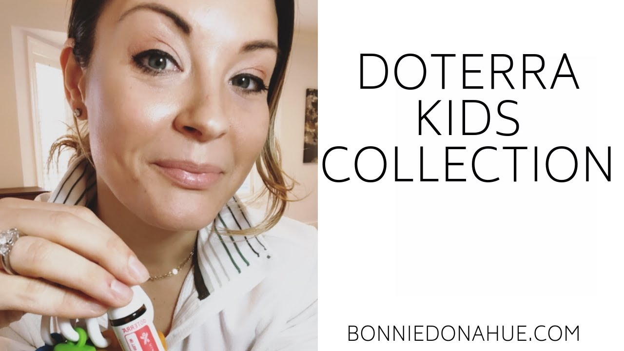 Doterra Kids Collection Mom Of 4 Review Bonnie Donahue