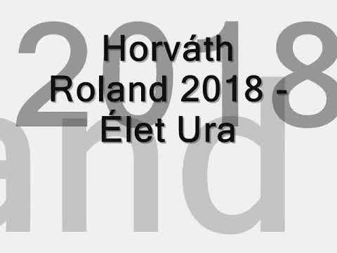 Horváth Roland - Élet Ura
