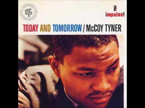 McCoy Tyner - Today and Tomorrow  ( Full Album )