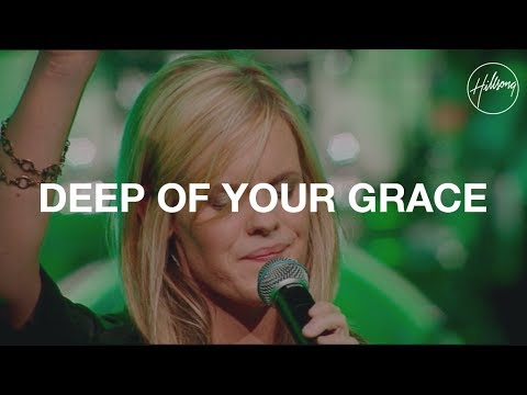Deep of Your Grace - Hillsong Worship