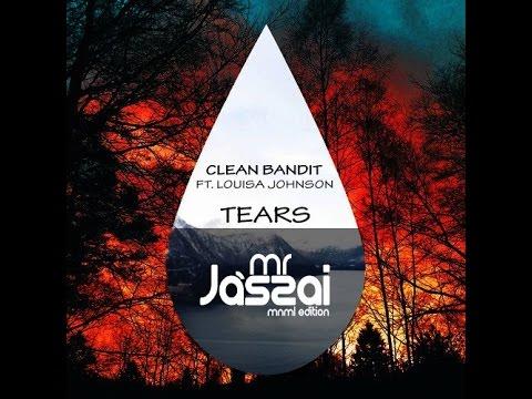 Clean Bandit Feat. Louisa Johnson - Tears (Mr. Jászai MNML Edition)