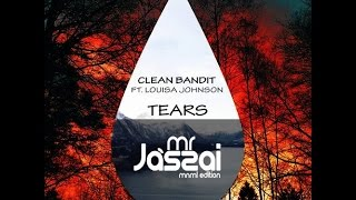 Clean Bandit feat. Louisa Johnson - Tears (Mr. Jászai MNML Edition)
