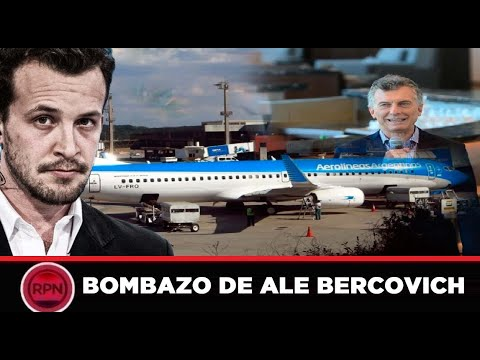 *BOMBAZO DE ALE BERCOVICH* Los Negocios De Funcionarios Macristas Con Aerolíneas Argentinas