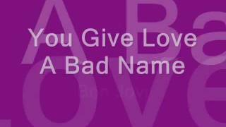 bon jovi you give love a bad name lyrics in the video