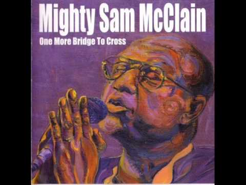 Mighty Sam McClain - Most Of All