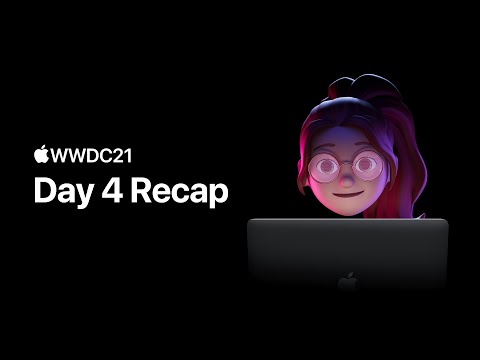 WWDC21 Day 4: And exhale | Apple
