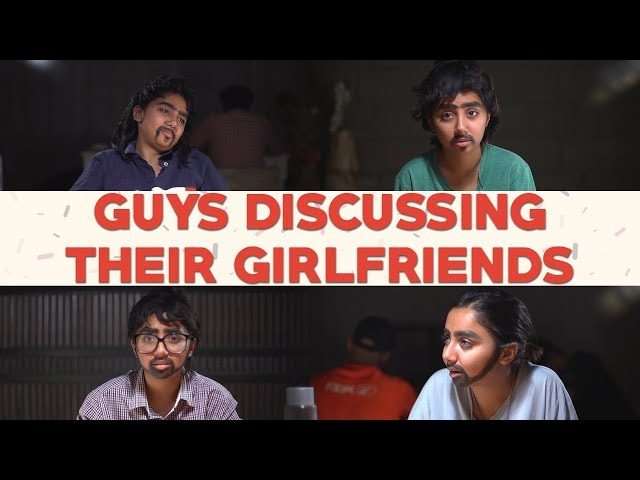 Guys Discussing Their Girlfriends   MostlySane