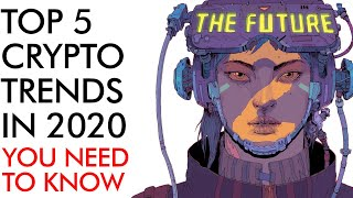 TOP 5 Crypto Trends in 2020 - What You NEED to Know