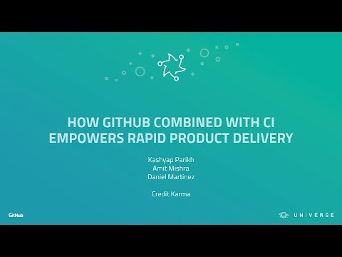 How GitHub Combined with CI Empowers Rapid Product Delivery - GitHub Universe 2017