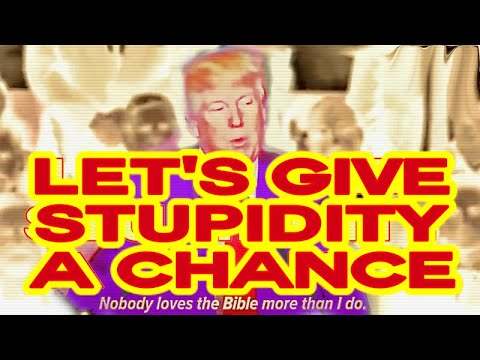 GIVE STUPIDITY A CHANCE