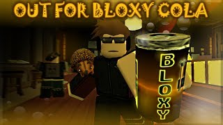 Out for Bloxy Cola [BLOXY 2014 WINNER]