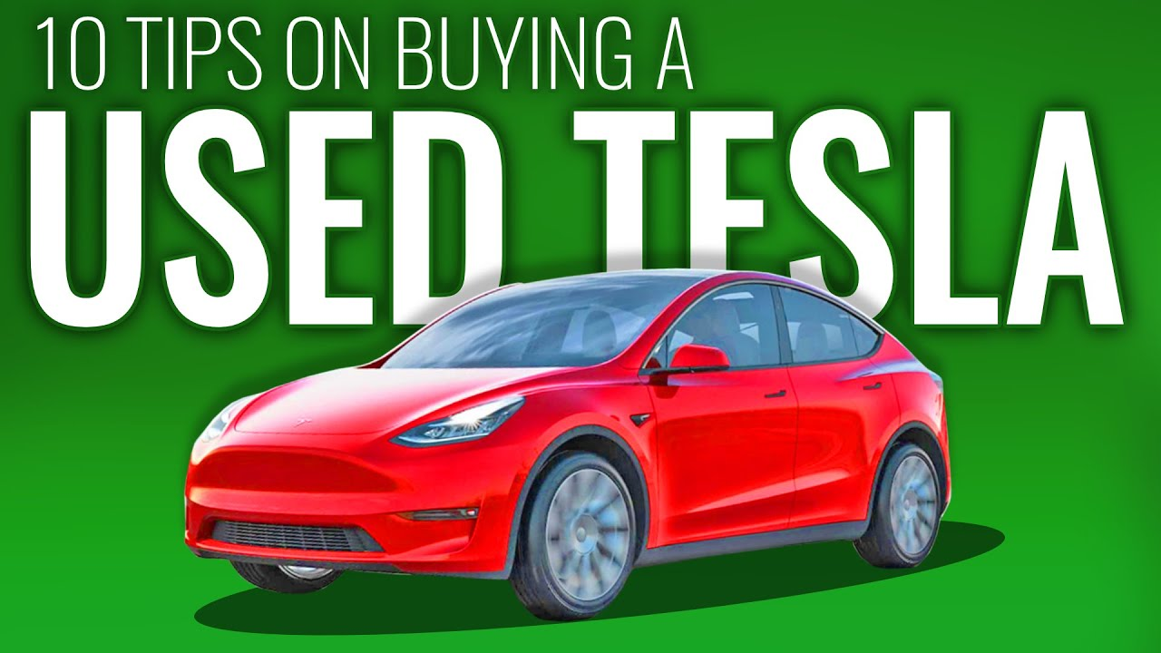Buying a Used Tesla in 2021: 10 Essential Tips