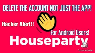 How to Delete Houseparty Account from Android