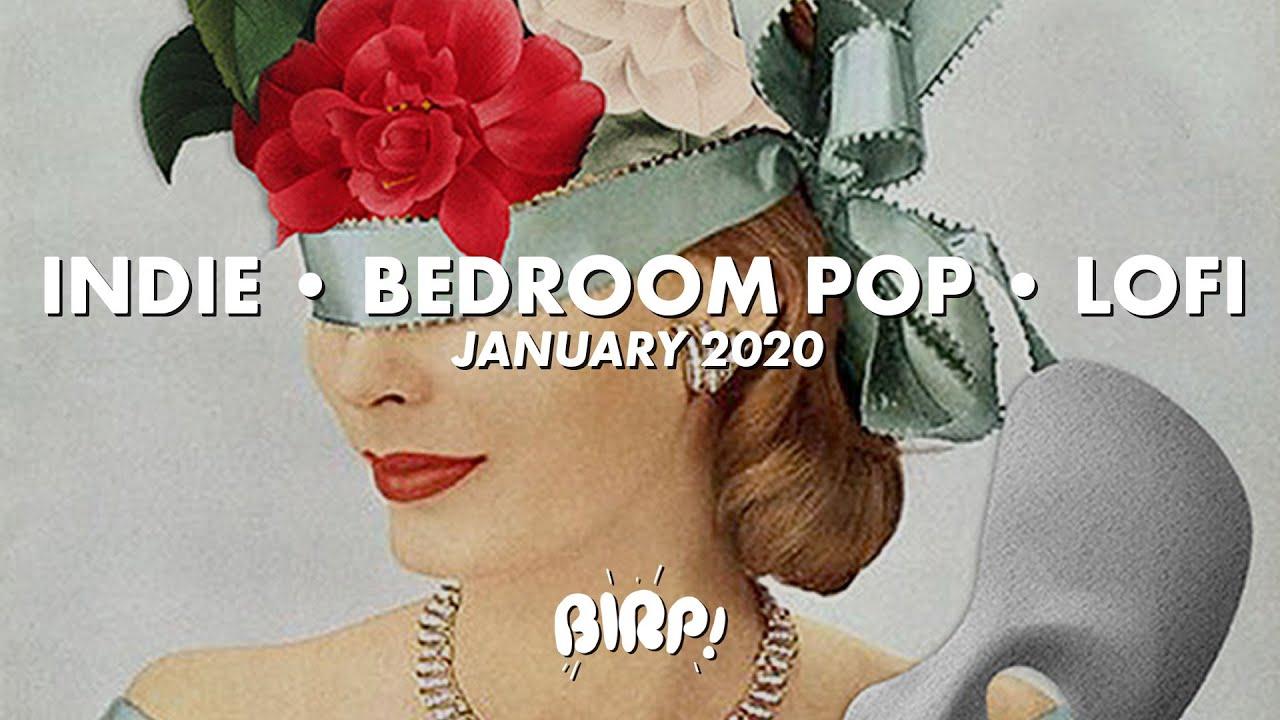 Download Indie, Bedroom Pop & Lofi Playlist | BIRP! January 2020
