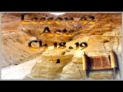A 42 Tom Bradford's Torah Class - Acts Chapter 18 and 19