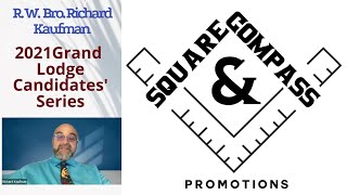 S&C Special Episode: 2021 Masonic Grand Lodge Candidates' Series: R. W. Bro. Richard Kaufman