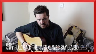 James Bay-Hold Back The River (Acoustic Cover by Danny Gruff)