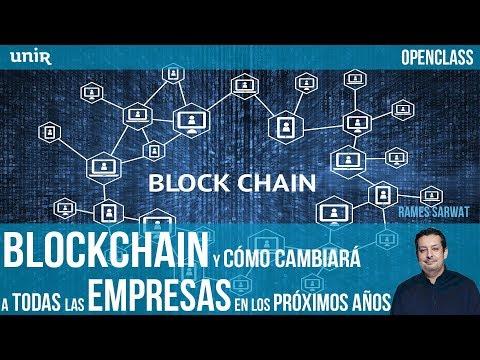 Blockchain y cómo cambiará a las empresas en los próximos años | UNIR OPENCLASS