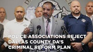 Police Associations reject Dallas County DA's Criminal Reform Plan