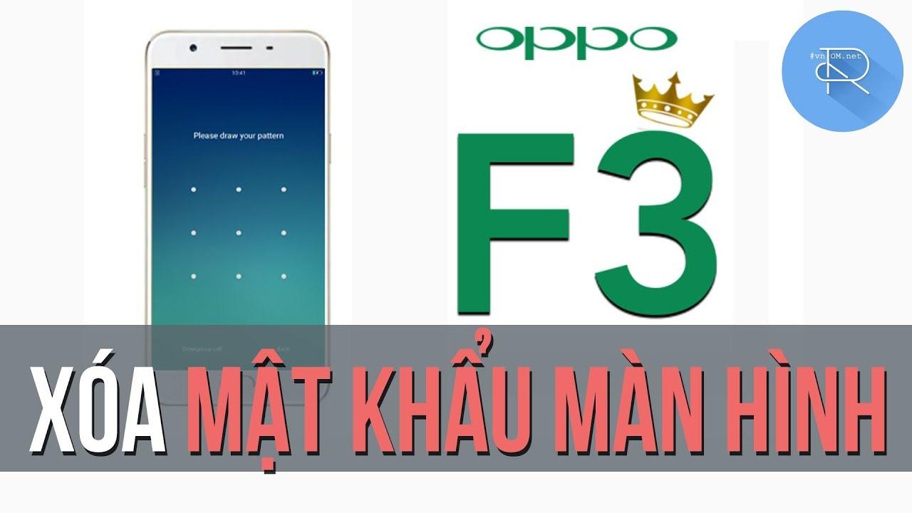 Hướng dẫn xóa mật khẩu màn hình OPPO F3 không cần flash rom | Diễn