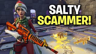 Salty guy tried to SCAM me twice! (Scammer Get Scammed) Fortnite Save The World