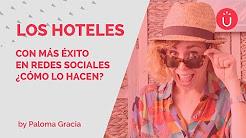 LOS HOTELES CON MÁS ÉXITO EN REDES SOCIALES ¿CÓMO LO HACEN?