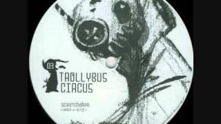 Scratchaker -Radio- (Trollybus Circus 03)