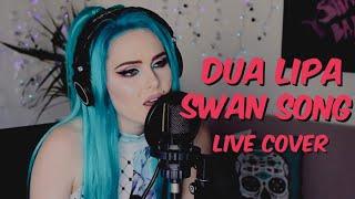 Download Dua Lipa - Swan Song (Live Cover) Mp3