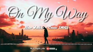 Download Mp3 On My Way Reggae Cover Lirik - Alan Walker | SMVLL - 🎧AUX Mp3 Lirik Mp3