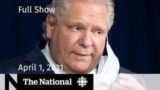 CBC News: The National | Criticism of Ont. shutdown; ICU capacity | April 1, 2021