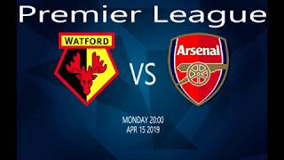 Watford vs Arsenal  15-04-19