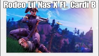 Rodeo Lil Nas X, Ft Cardi B| A Fortnite Montage