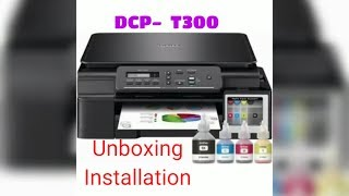 DCP-T300 BROTHER Printer Review , Unboxing and and Installation