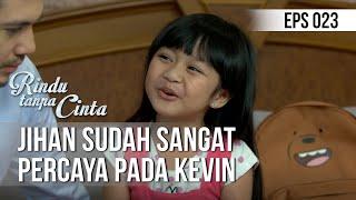 RINDU TANPA CINTA - Jihan Sudah Sangat Percaya Pada Kevin [14 Agustus 2019]