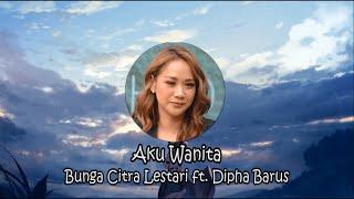 Bunga Citra Lestari ft. Dipha Barus - Aku Wanita [Indonesia LYRICS + HD Video]