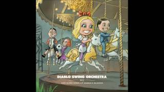 Diablo Swing Orchesta - Sing Along Songs for the Damned & Delirious (Full Album - 2009)