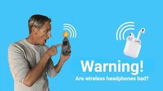 Wireless Headphone Warnings? | Fact or Fiction?