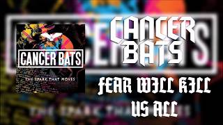 Cancer Bats - Fear Will Kill Us All (Lyrics)