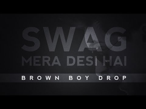 Swag Mera Desi Hai (The Brown Boy Drop) - Raftaar Feat. Manj Musik & KnoX Artiste